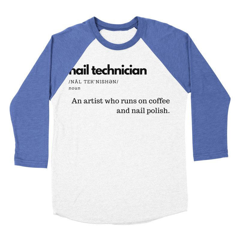 What's a Nail Tech? Women's Baseball Triblend Longsleeve T-Shirt by Nails & Threads