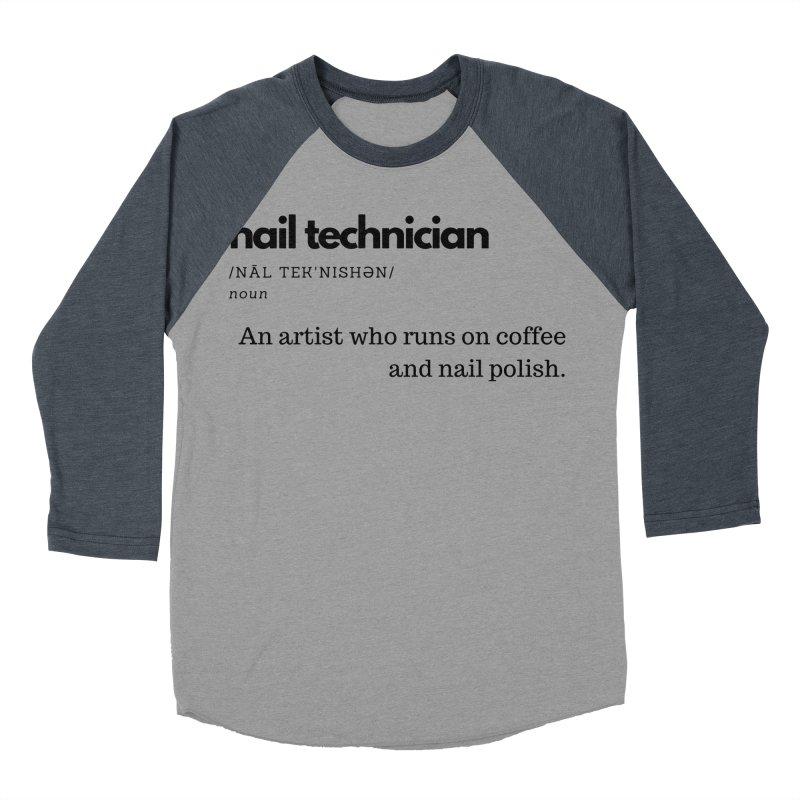 What's a Nail Tech? Women's Baseball Triblend Longsleeve T-Shirt by Nails & Threads