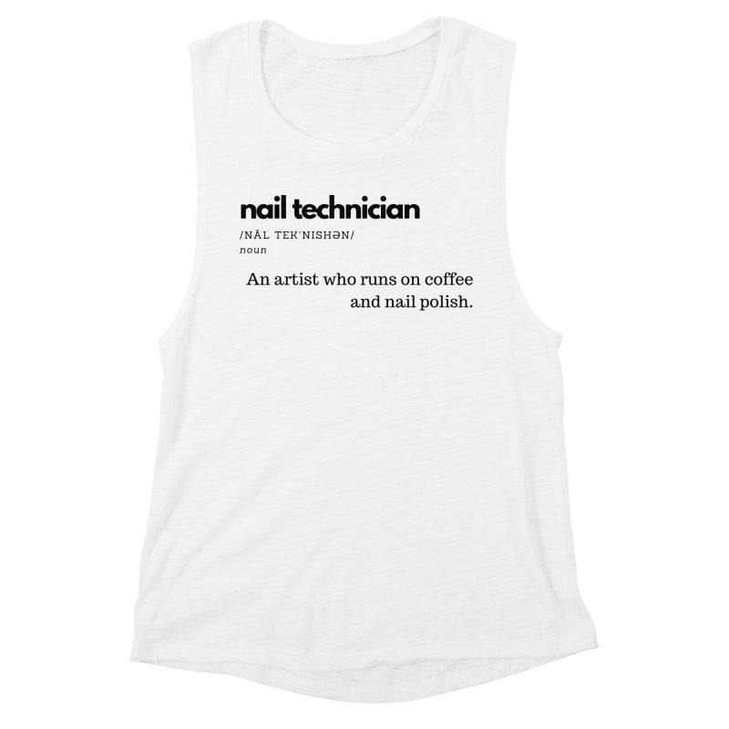 What's a Nail Tech? Women's Muscle Tank by Nails & Threads