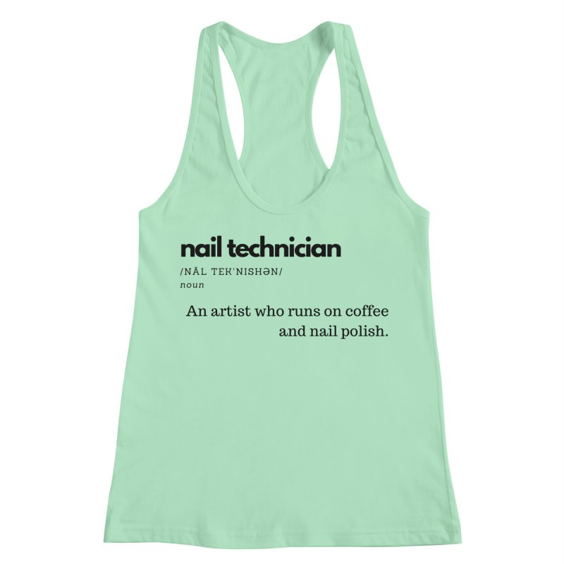 What's a Nail Tech? Women's Racerback Tank by Nails & Threads