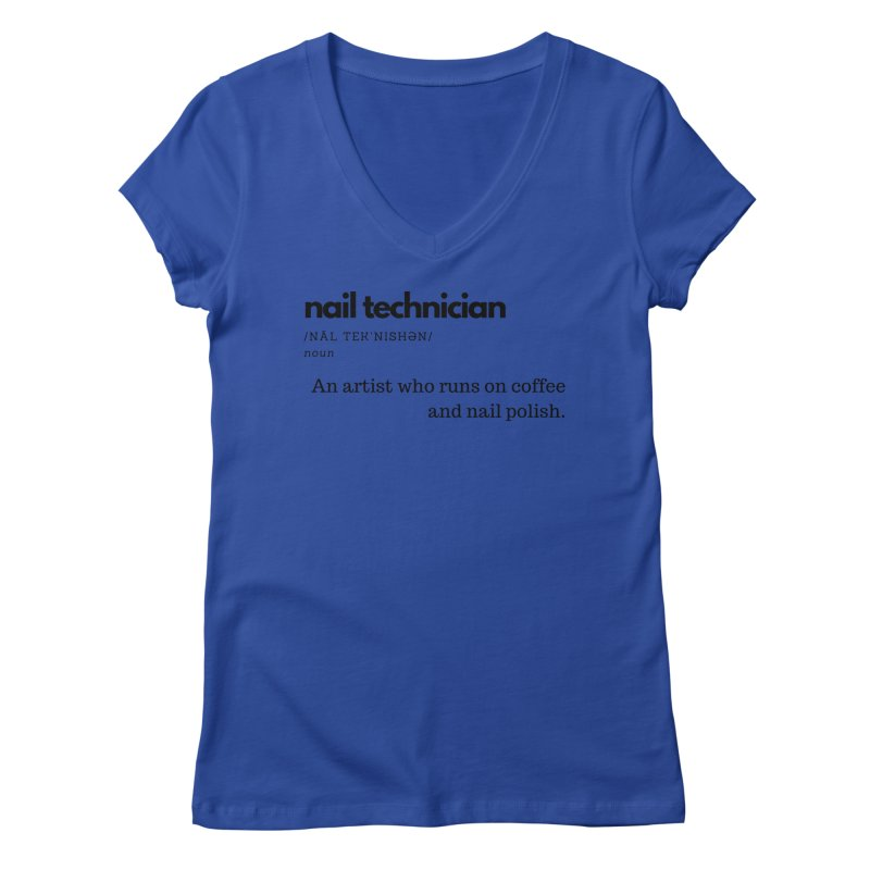 What's a Nail Tech? Women's Regular V-Neck by Nails & Threads