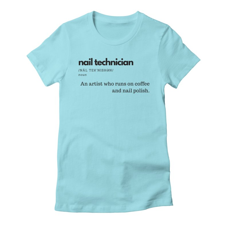 What's a Nail Tech? Women's Fitted T-Shirt by Nails & Threads