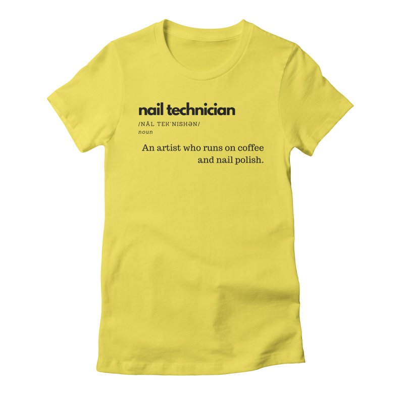 What's a Nail Tech? Women's T-Shirt by Nails & Threads