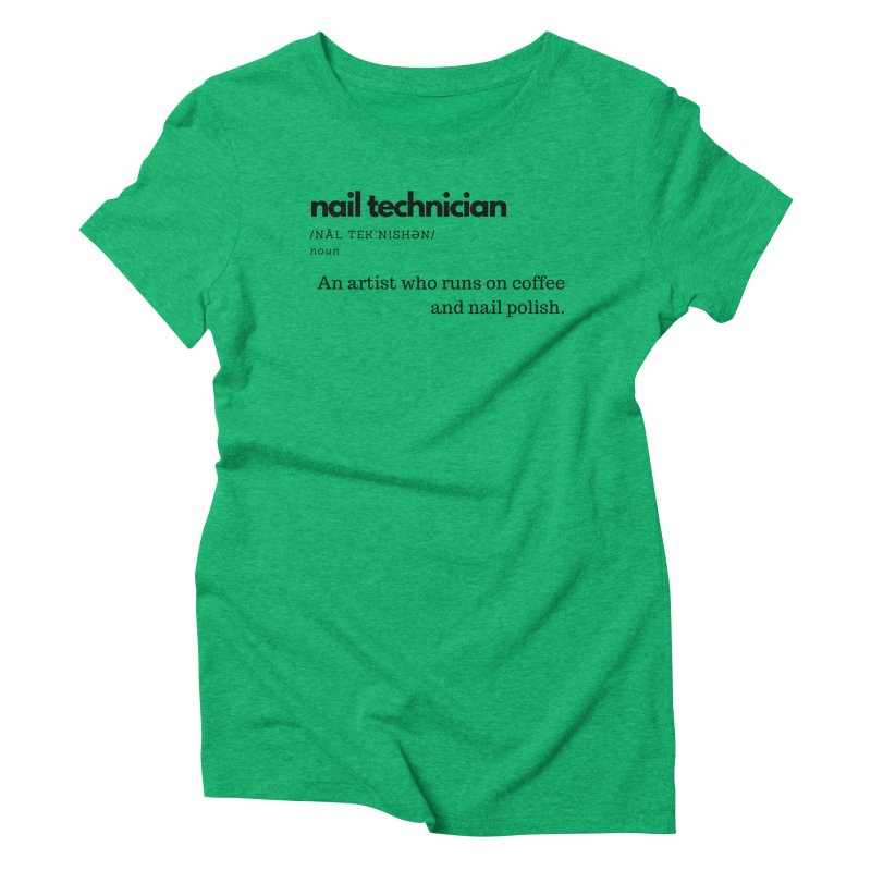What's a Nail Tech? Women's Triblend T-Shirt by Nails & Threads