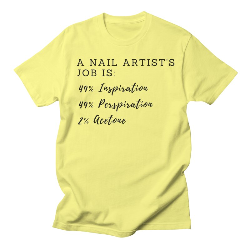 Nail Tech Composition Women's Regular Unisex T-Shirt by Nails & Threads