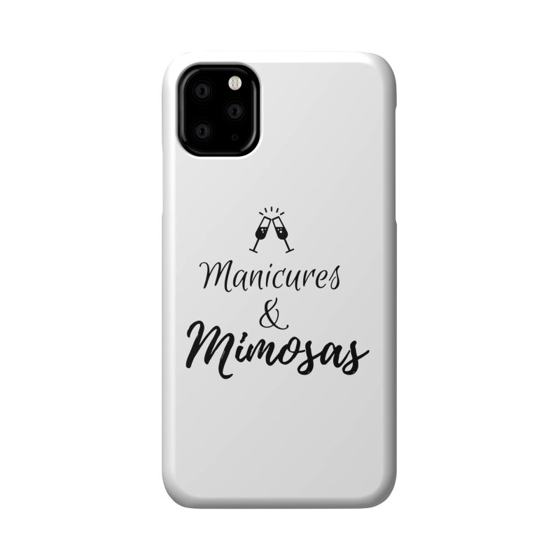 Manicures & Mimosas Accessories Phone Case by Nails & Threads
