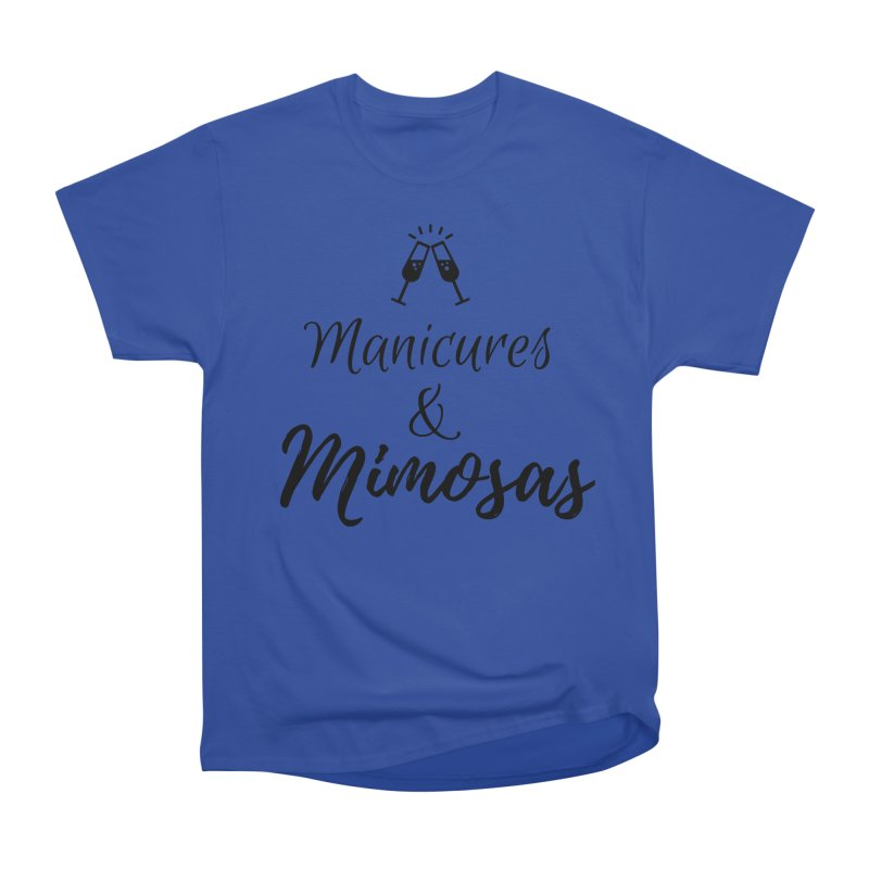 Manicures & Mimosas Women's Heavyweight Unisex T-Shirt by Nails & Threads