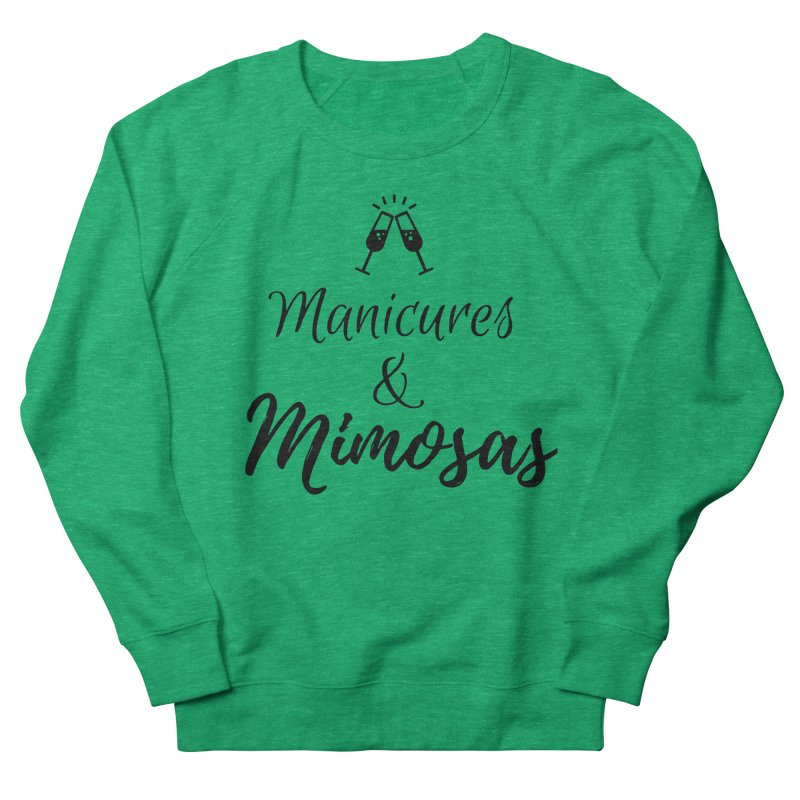 Manicures & Mimosas Women's Sweatshirt by Nails & Threads