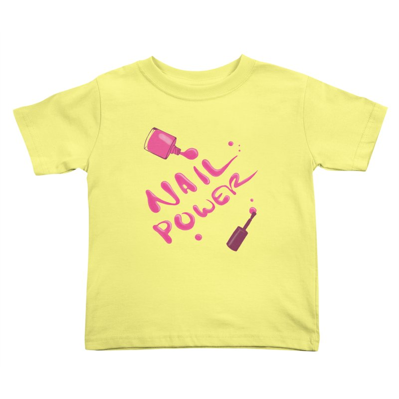 Nail Power Kids Toddler T-Shirt by Nails & Threads