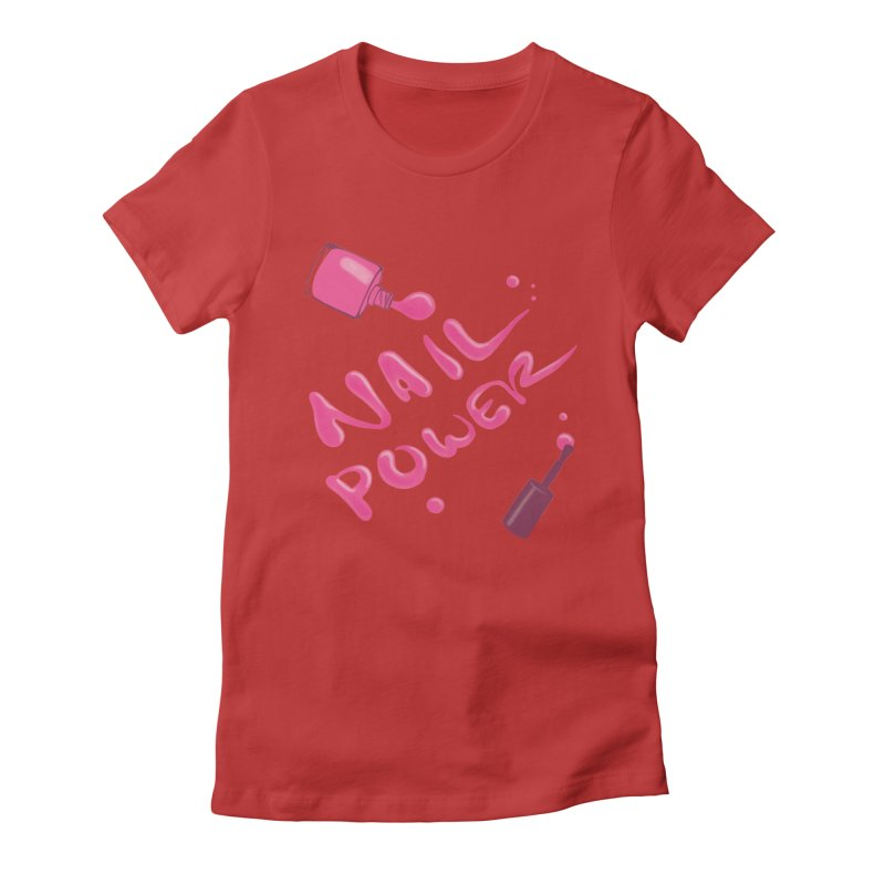 Nail Power Women's T-Shirt by Nails & Threads