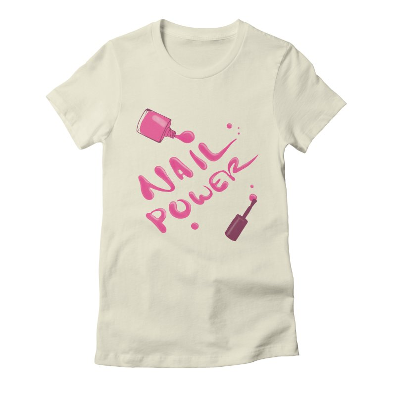 Nail Power Women's Fitted T-Shirt by Nails & Threads