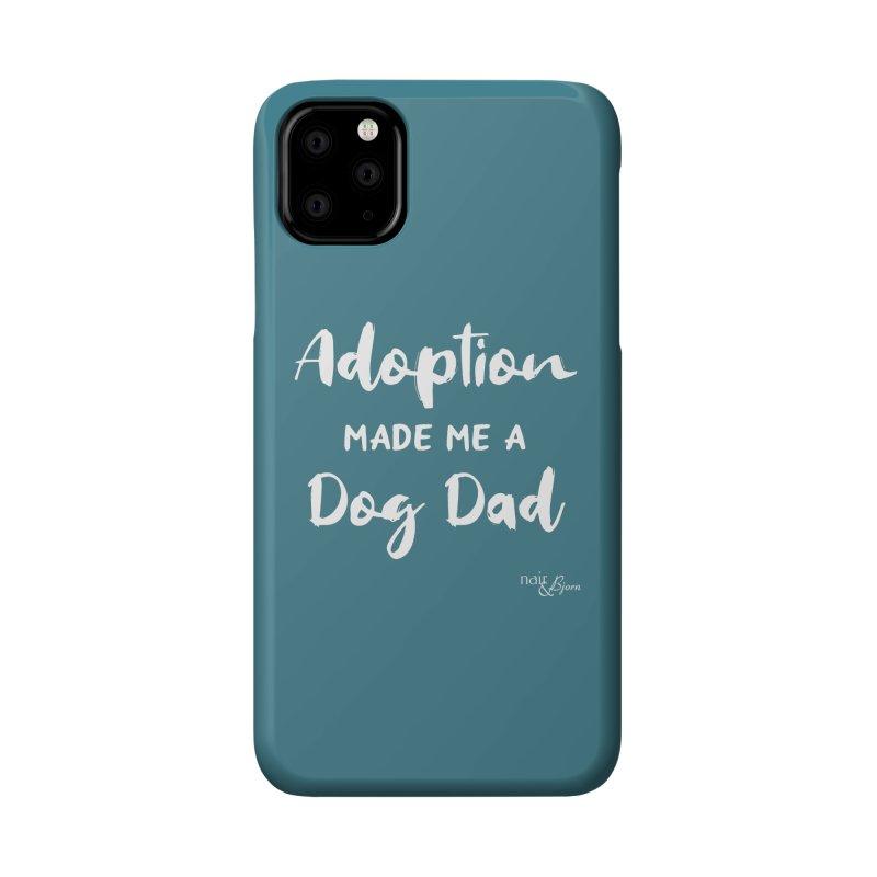 Adoption Made Me a Dog Dad Accessories Phone Case by Nair & Bjorn Threadless Shop