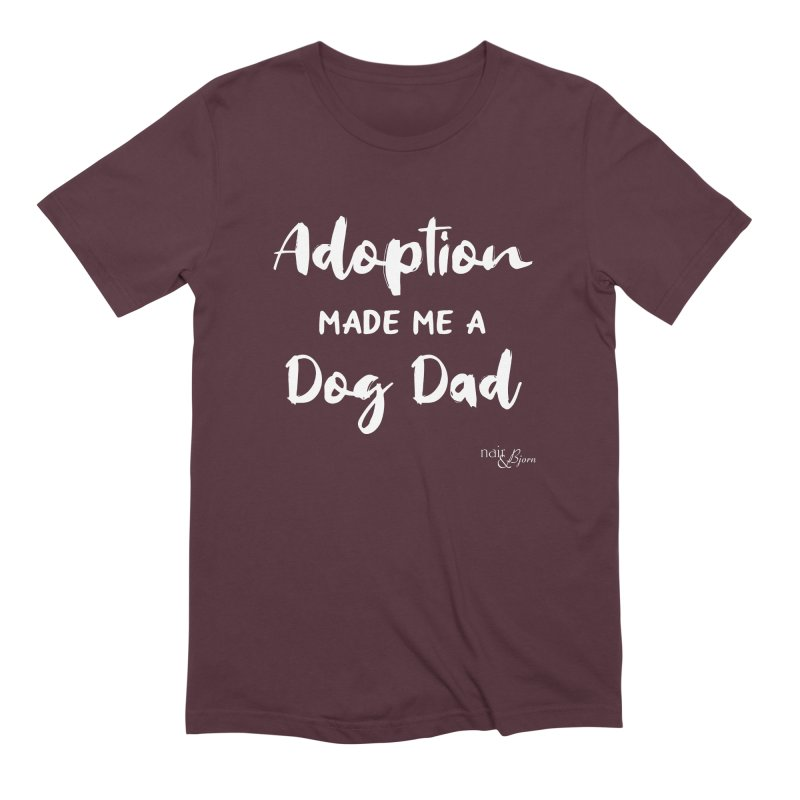 Adoption Made Me a Dog Dad Men's Extra Soft T-Shirt by Nair & Bjorn Threadless Shop