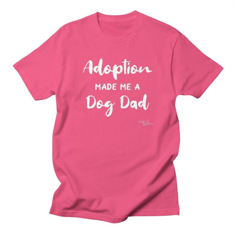 Adoption Made Me a Dog Dad Men's Regular T-Shirt by Nair & Bjorn Threadless Shop