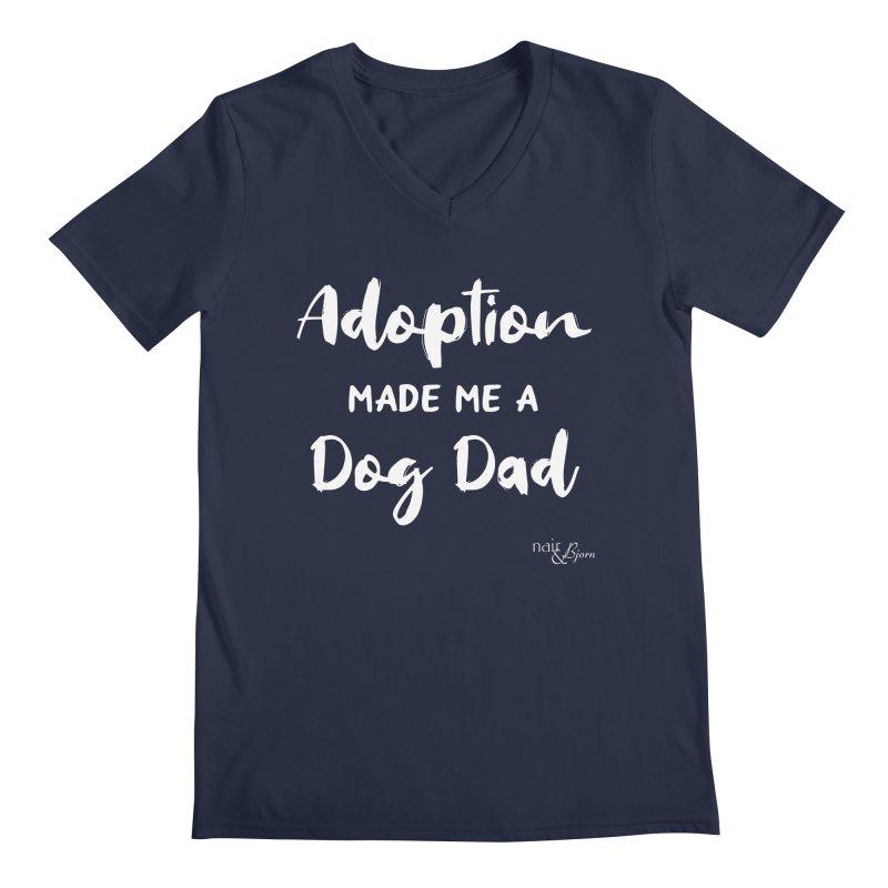Adoption Made Me a Dog Dad Men's Regular V-Neck by Nair & Bjorn Threadless Shop