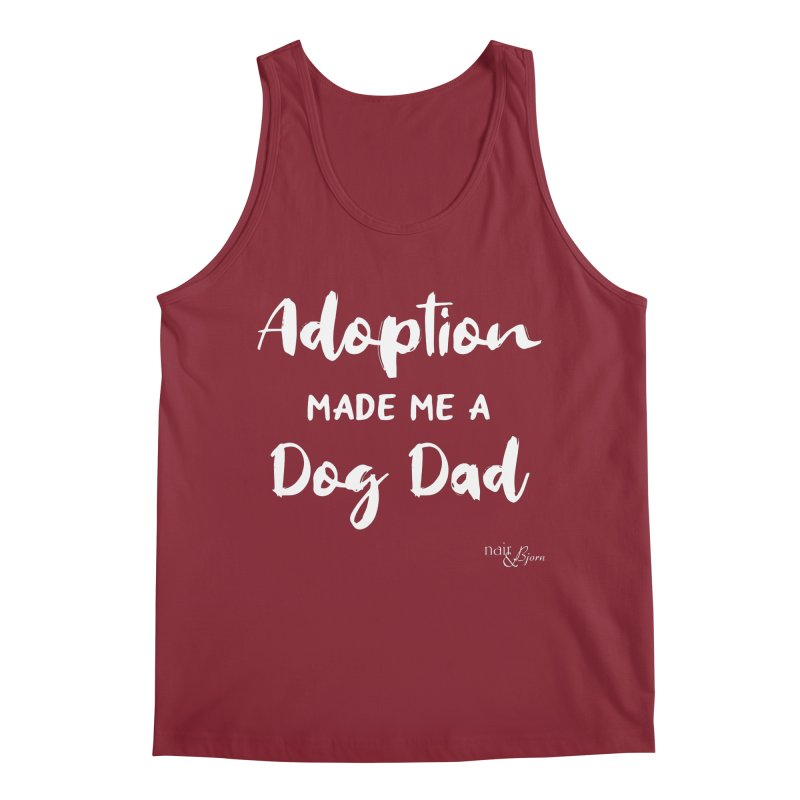 Adoption Made Me a Dog Dad Men's Regular Tank by Nair & Bjorn Threadless Shop