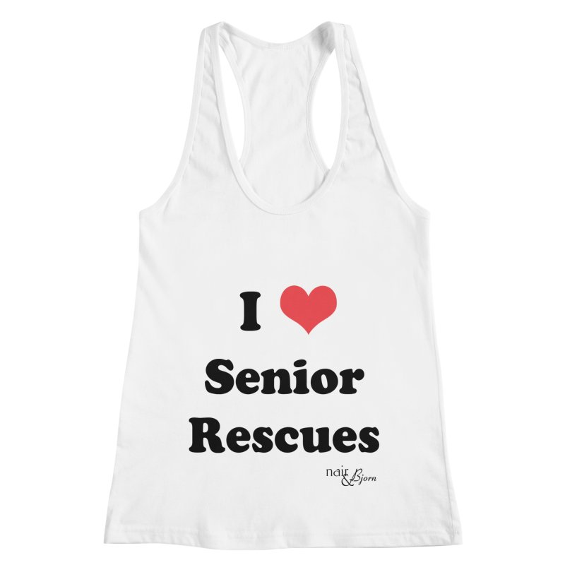 I ♥ Senior Rescues Women's Racerback Tank by Nair & Bjorn Threadless Shop