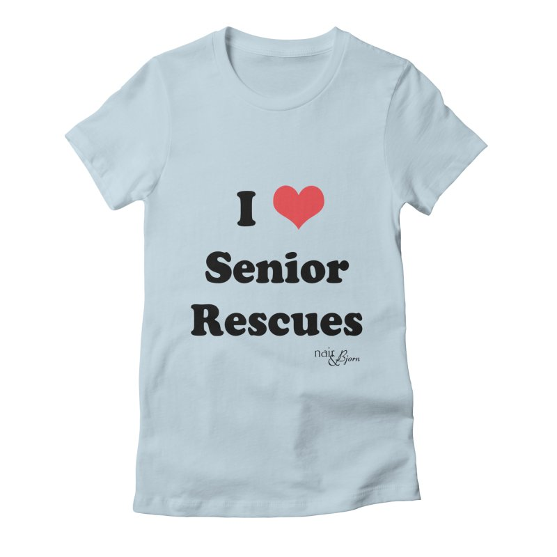 I ♥ Senior Rescues Women's Fitted T-Shirt by Nair & Bjorn Threadless Shop