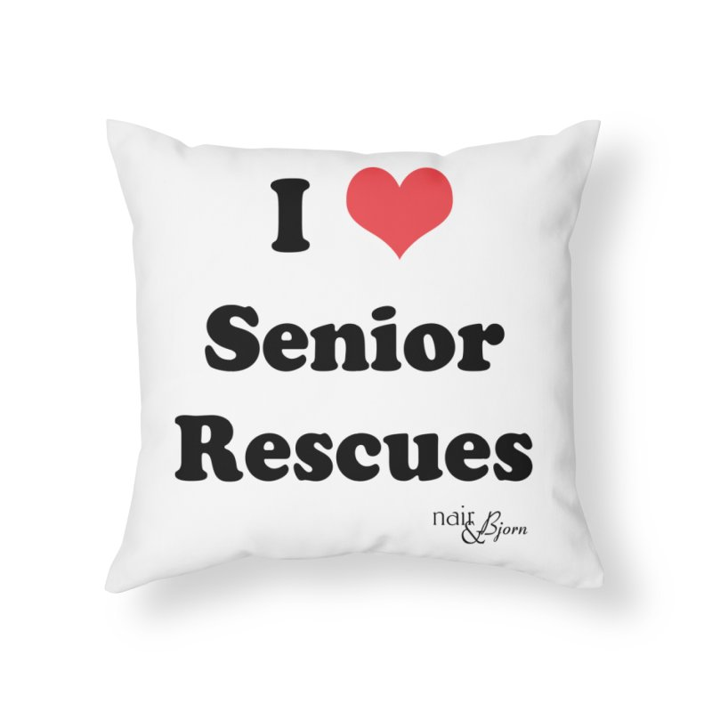 I ♥ Senior Rescues Home Throw Pillow by Nair & Bjorn Threadless Shop