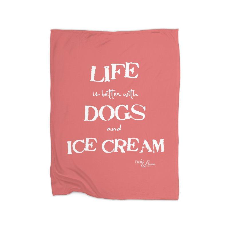 Life is Better with Dogs and Ice Cream Home Fleece Blanket Blanket by Nair & Bjorn Threadless Shop