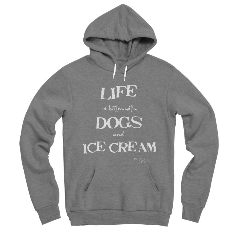 Life is Better with Dogs and Ice Cream Women's Sponge Fleece Pullover Hoody by Nair & Bjorn Threadless Shop