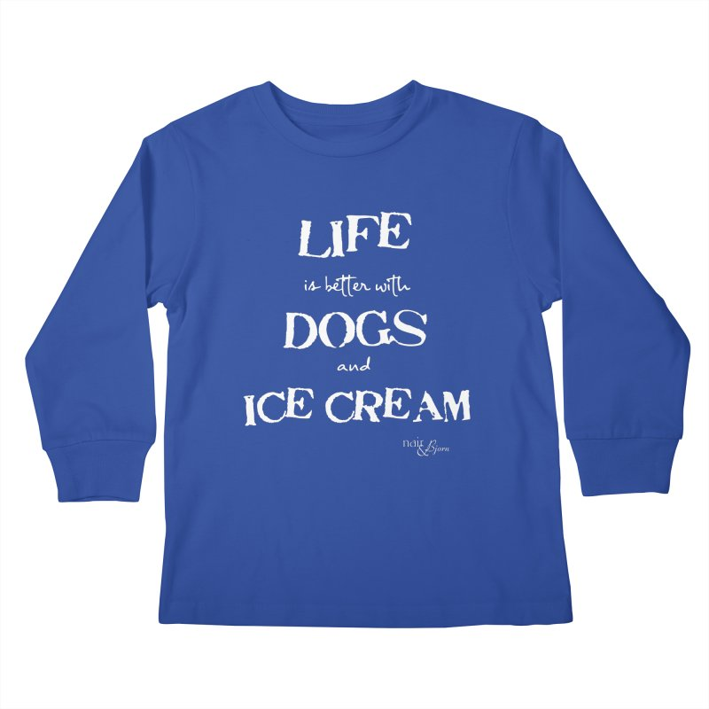 Life is Better with Dogs and Ice Cream Kids Longsleeve T-Shirt by Nair & Bjorn Threadless Shop