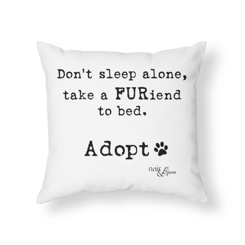 Take a FURiend To Bed Home Throw Pillow by Nair & Bjorn Threadless Shop