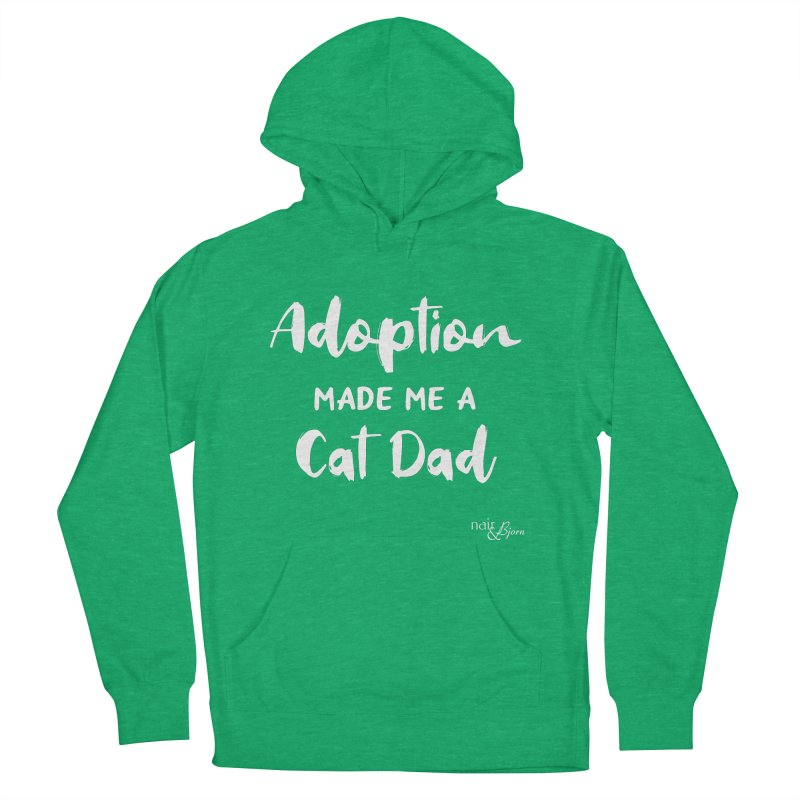 Adoption Made Me a Cat Dad Men's Pullover Hoody by Nair & Bjorn Threadless Shop