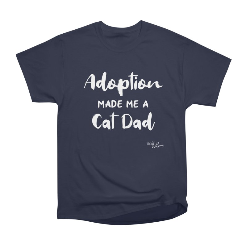 Adoption Made Me a Cat Dad Men's Heavyweight T-Shirt by Nair & Bjorn Threadless Shop
