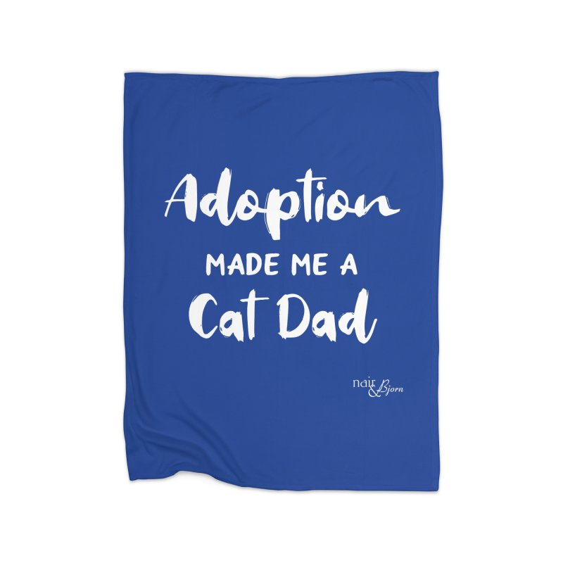 Adoption Made Me a Cat Dad Home Fleece Blanket Blanket by Nair & Bjorn Threadless Shop