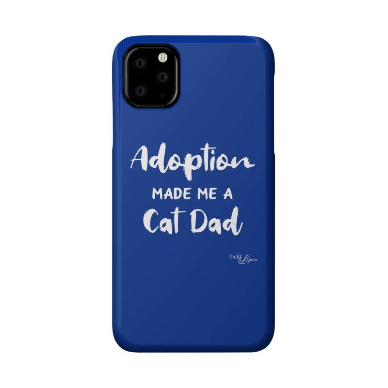Adoption Made Me a Cat Dad Accessories Phone Case by Nair & Bjorn Threadless Shop