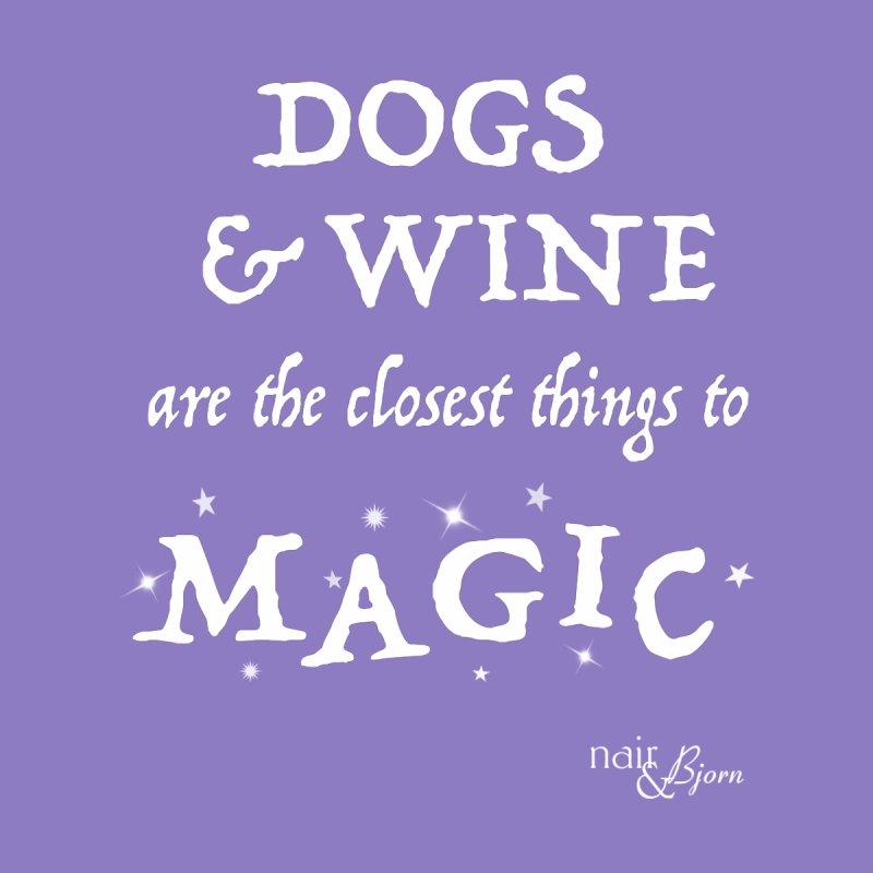 Dogs & Wine Are the Closest Things to Magic Men's Pullover Hoody by Nair & Bjorn Threadless Shop