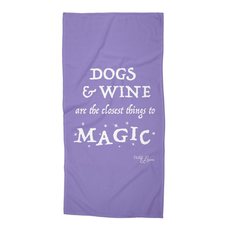 Dogs & Wine Are the Closest Things to Magic Accessories Beach Towel by Nair & Bjorn Threadless Shop