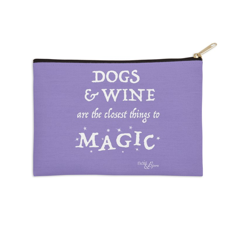Dogs & Wine Are the Closest Things to Magic Accessories Zip Pouch by Nair & Bjorn Threadless Shop