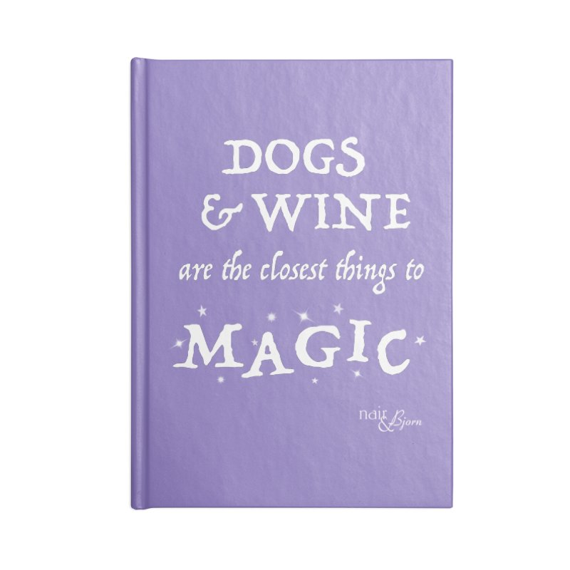 Dogs & Wine Are the Closest Things to Magic Accessories Blank Journal Notebook by Nair & Bjorn Threadless Shop