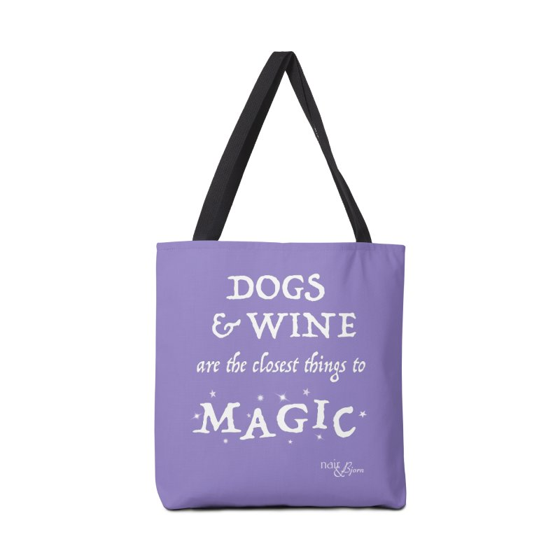 Dogs & Wine Are the Closest Things to Magic Accessories Tote Bag Bag by Nair & Bjorn Threadless Shop