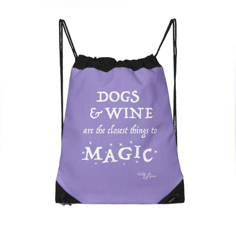 Dogs & Wine Are the Closest Things to Magic Accessories Drawstring Bag Bag by Nair & Bjorn Threadless Shop