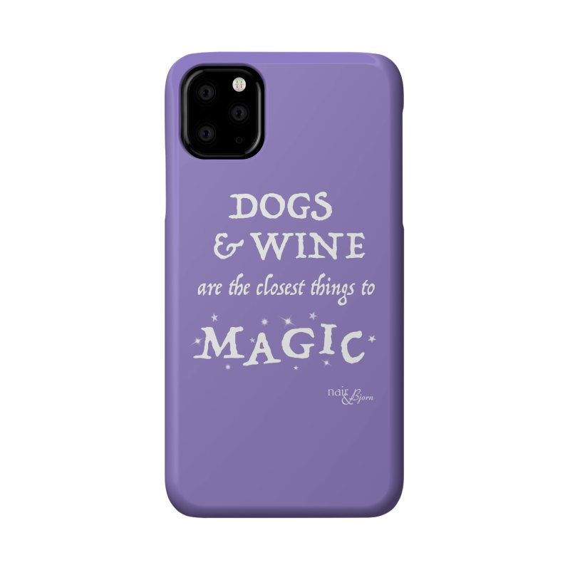 Dogs & Wine Are the Closest Things to Magic Accessories Phone Case by Nair & Bjorn Threadless Shop