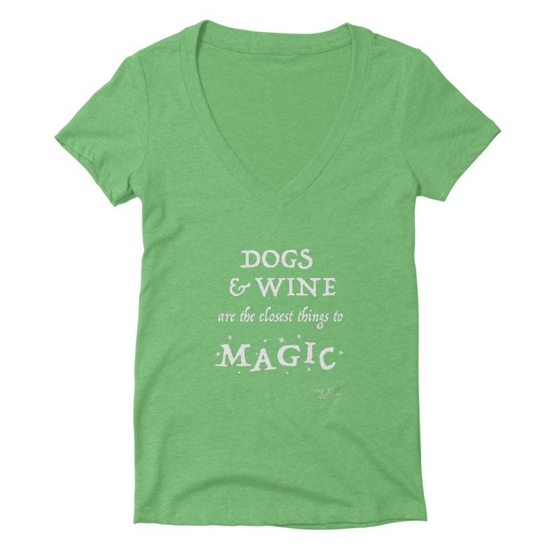 Dogs & Wine Are the Closest Things to Magic Women's Deep V-Neck V-Neck by Nair & Bjorn Threadless Shop
