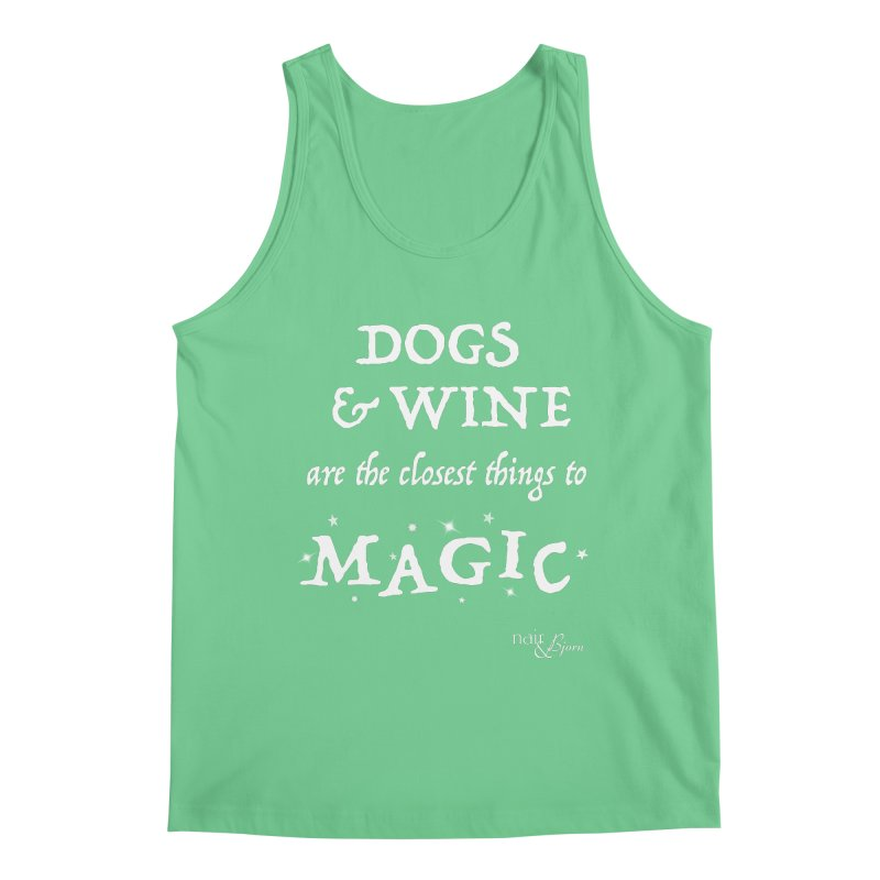 Dogs & Wine Are the Closest Things to Magic Men's Regular Tank by Nair & Bjorn Threadless Shop