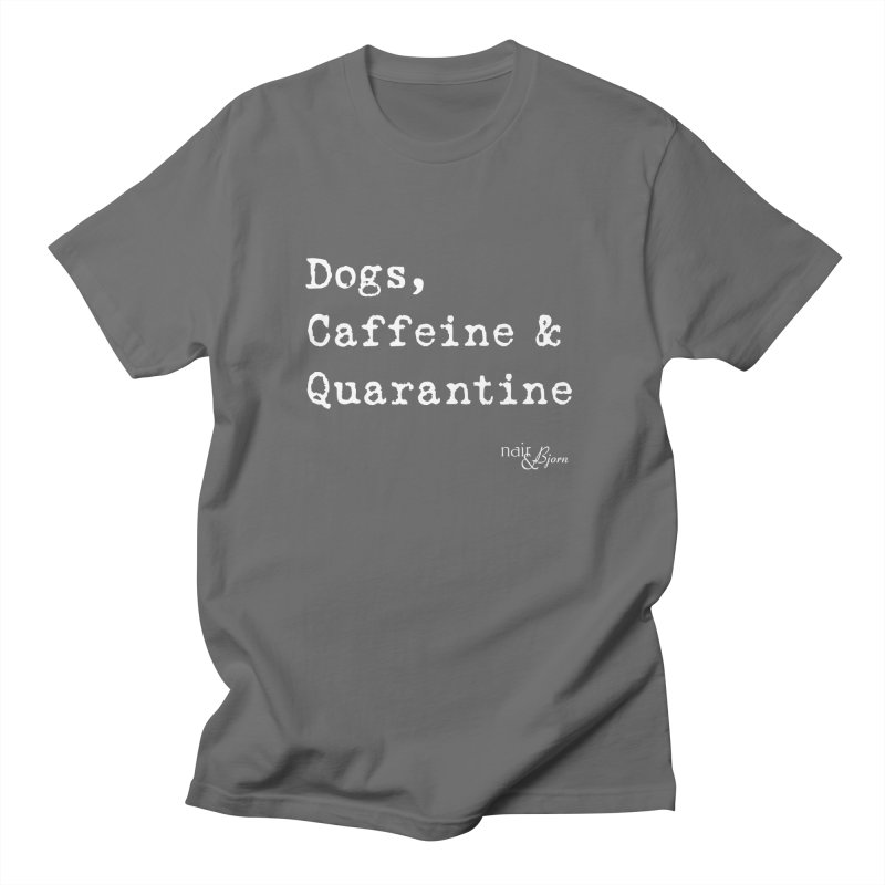 Dogs, Caffeine & Quarantine Men's T-Shirt by Nair & Bjorn Threadless Shop