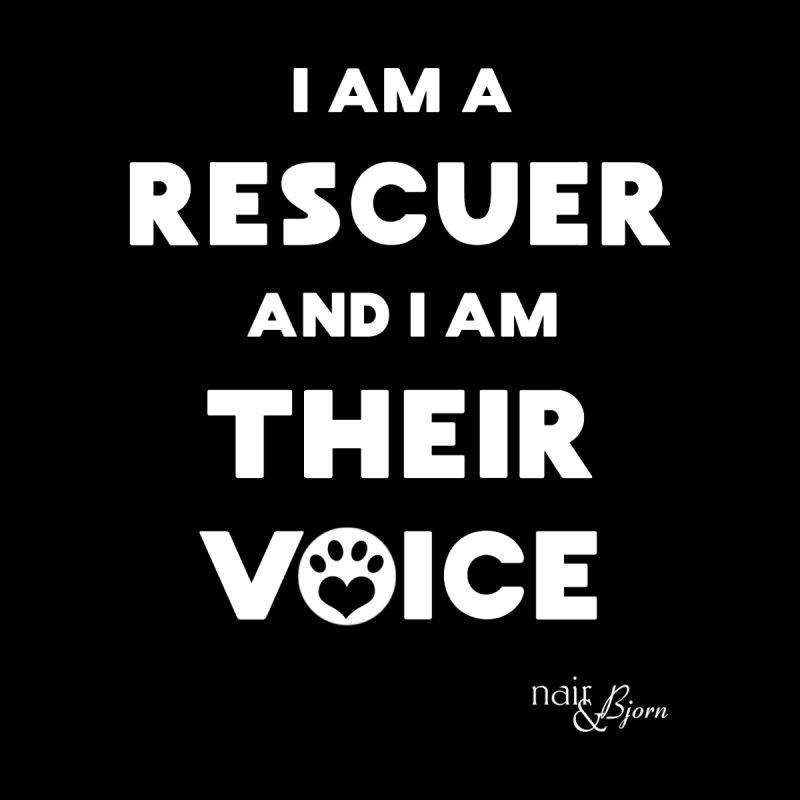 I Am a Rescuer and I Am Their Voice Men's T-Shirt by Nair & Bjorn Threadless Shop