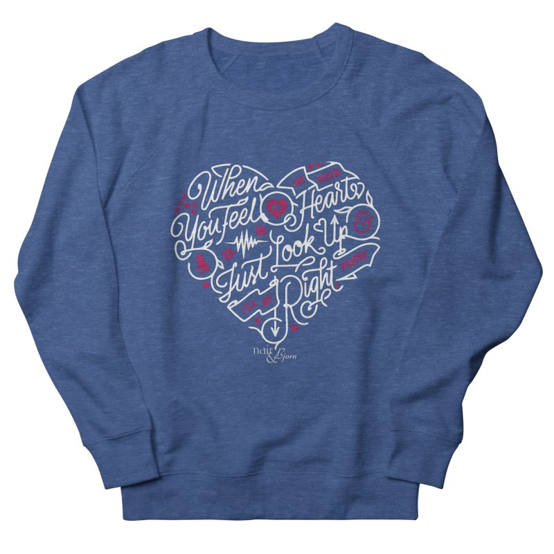 When You Feel Me In Your Heart (White Text) Men's Sweatshirt by Nair & Bjorn Threadless Shop