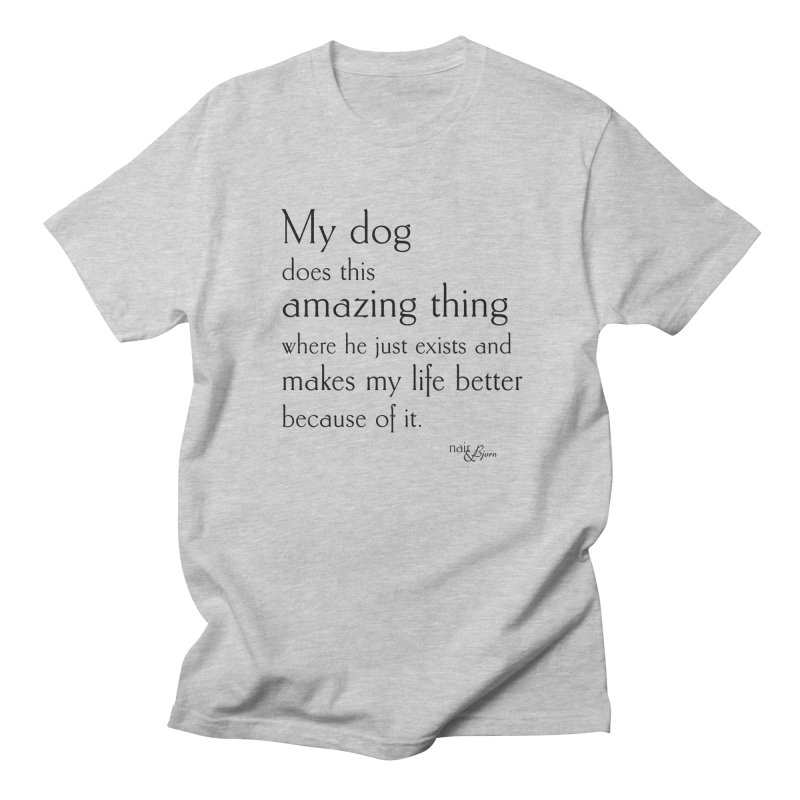 My Dog Does This Amazing Thing (He) in Men's Regular T-Shirt Heather Grey by Nair & Bjorn Threadless Shop
