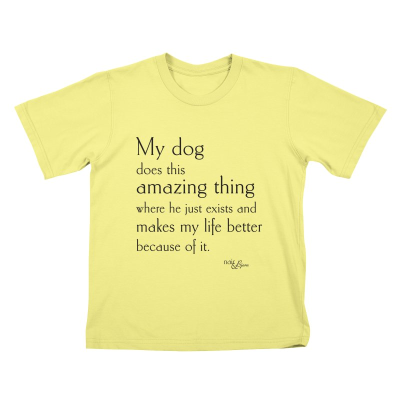 My Dog Does This Amazing Thing (He) in Kids T-Shirt Canary by Nair & Bjorn Threadless Shop