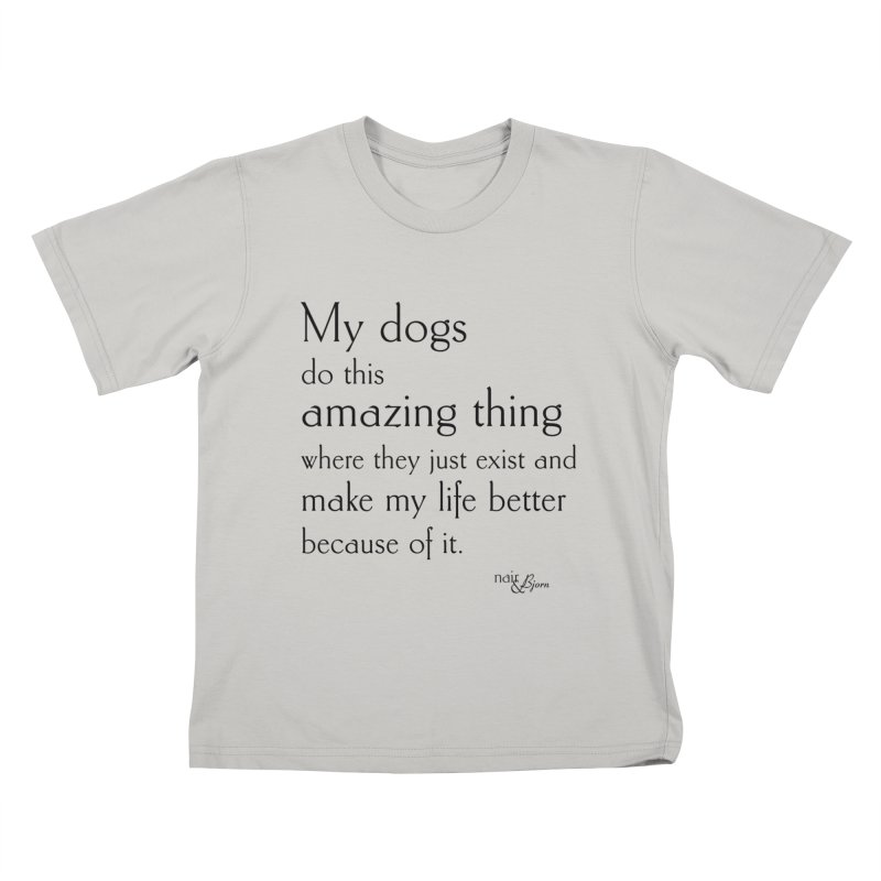 My Dogs Do This Amazing Thing (They) in Kids T-Shirt Stone by Nair & Bjorn Threadless Shop