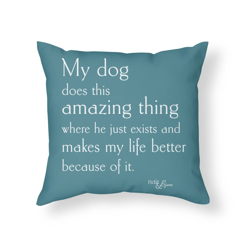 My Dog Does This Amazing Thing (He) in Throw Pillow by Nair & Bjorn Threadless Shop