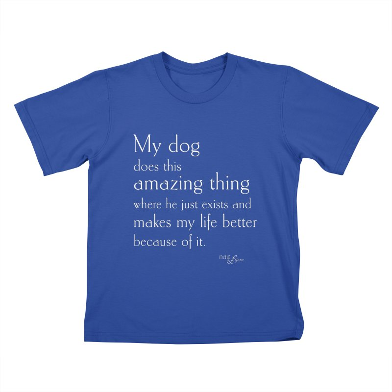 My Dog Does This Amazing Thing (He) in Kids T-Shirt Royal Blue by Nair & Bjorn Threadless Shop
