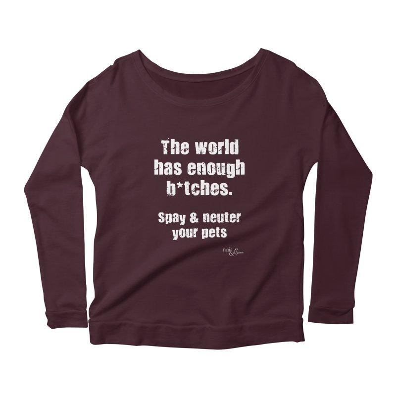 The World Has Enough B*tches. in Women's Scoop Neck Longsleeve T-Shirt Dark Purple by Nair & Bjorn Threadless Shop