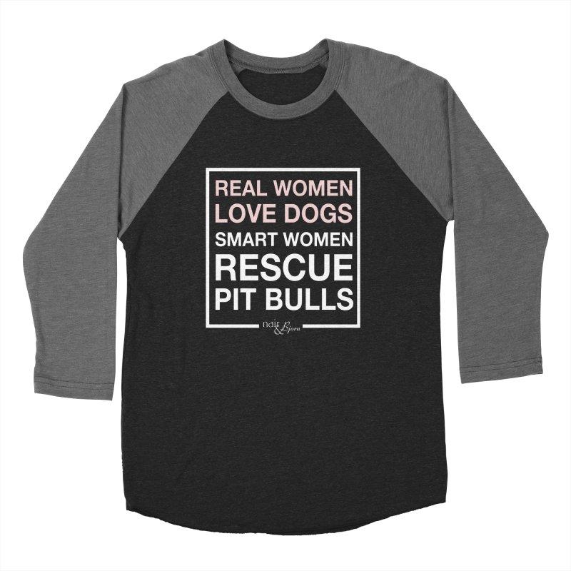 Smart Women Rescue Pit Bulls in Women's Baseball Triblend Longsleeve T-Shirt Grey Triblend Sleeves by Nair & Bjorn Threadless Shop